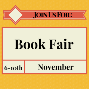 Join Us For: Book Fair  November 6th - 10th