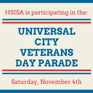 HSISA Is Participating In The Universal City Veterans Day Parade Saturday, November 4th