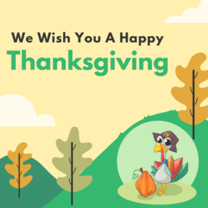 We Wish You A Happy Thanksgiving
