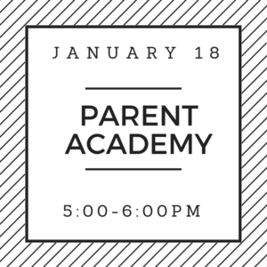 January 18 Parent Academy 5:00-6:00PM