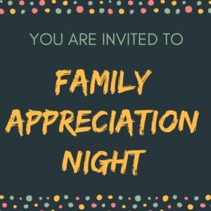 You Are Invited To Family Appreciation Night