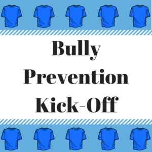 Bully Prevention Kick-Off