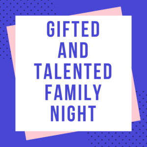 Gifted And Talented Family Night
