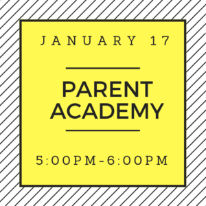 January 17 Parent Academy 5:00PM-6:00PM