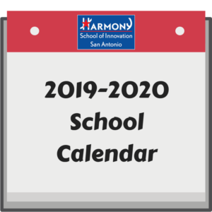 Harmony School of Innovation San Antonio 2019-2020 Academic Calendar