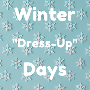 "Winter ""Dress-Up"" Days"