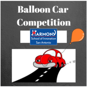 Balloon Car Competition Harmony School of Innovation San Antonio