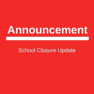 Announcement School Closure Update