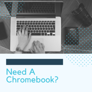 Need A Chromebook?