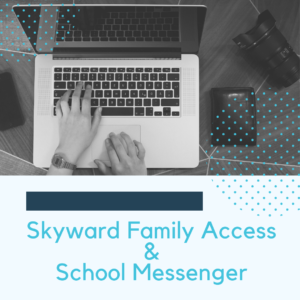 Skyward Family Access & SchoolMessenger