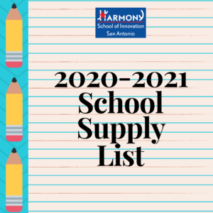 Harmony School Of Innovation San Antonio 2020-2021 School Supply List